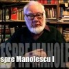 Autofilmare 67 : Iar despre Manolescu 01