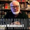 Autofilmare 67 : Iar despre Manolescu 01